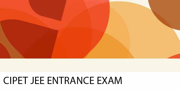 CIPET JEE 2017 – CIPET Joint Entrance Exam