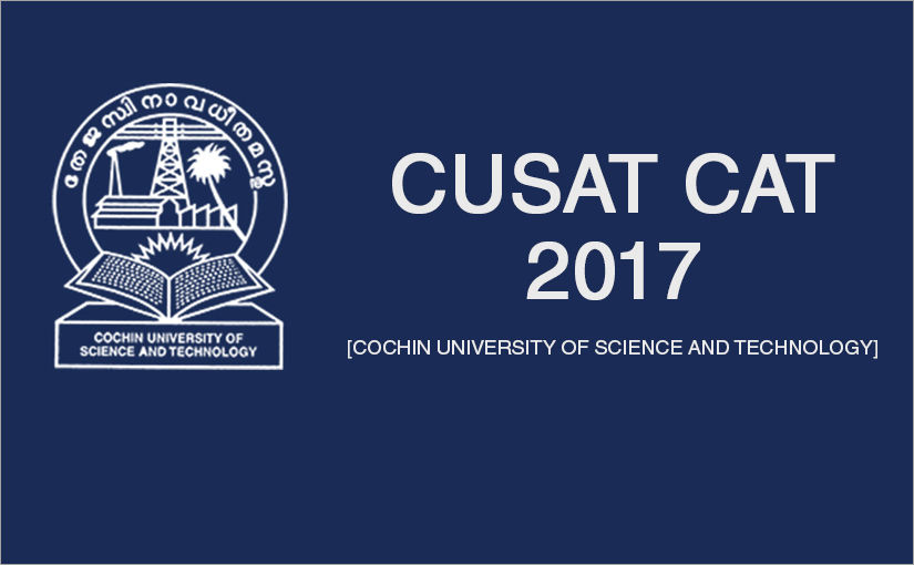 CUSAT CAT 2017 – Application Form, Admit Card, Result