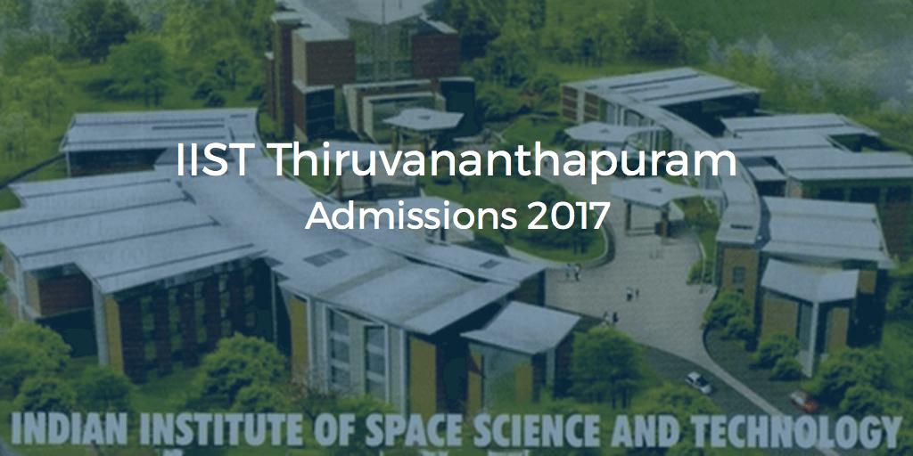 IIST Admission 2017 – IIST Thiruvananthapuram B.Tech and Dual Degree