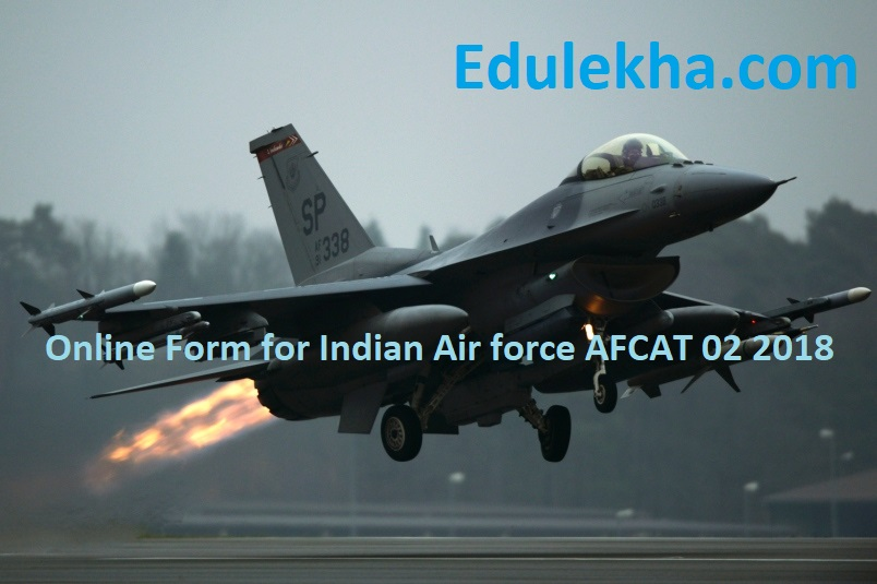 Online Form for Indian Air force AFCAT 02 2018