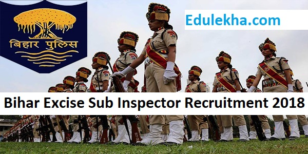 Online Form 2018 for Bihar Excise Sub Inspector Recruitment