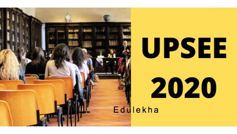 UPSEE 2020: Postponed | Latest Update