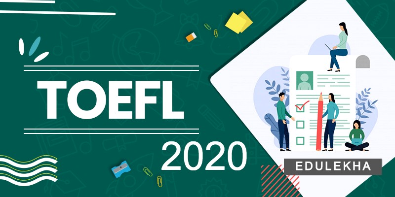 TOEFL Exam 2020 Update