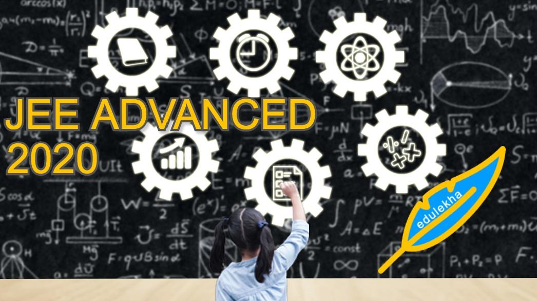 JEE Advanced 2020: Latest Update